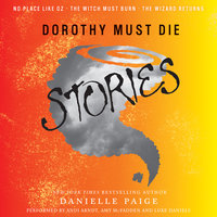 Dorothy Must Die Stories - Danielle Paige