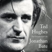 Ted Hughes - Jonathan Bate