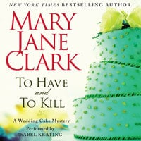 To Have and to Kill - Mary Jane Clark