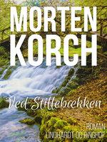 Ved Stillebækken - Morten Korch