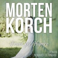 Fruen på Hamre - Morten Korch
