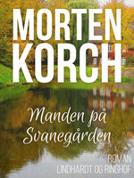 Manden på Svanegården - Morten Korch