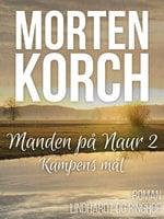 Manden på Naur 2 - Kampens mål - Morten Korch