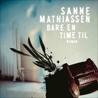 Bare en time til - Sanne Mathiassen