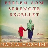 Perlen som sprengte skjellet - Nadia Hashimi