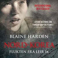Flukten fra Leir 14 - Blaine Harden