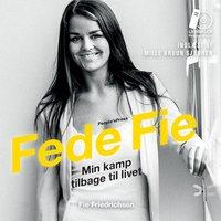 Fede Fie - Fie Friedrichsen, Fie Nikoline Friedrichsen, Kathrine Læsøe Engbjerg