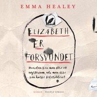 Elizabeth er forsvundet - Emma Healy,Emma Healey