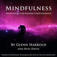 Mindfulness Meditation for Higher Consciousness - Glenn Harrold,Russ Davey