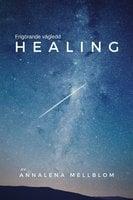 Frigörande vägledd healing - Annalena Mellblom