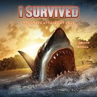 I Survived the Shark Attacks of 1916 - Lauren Tarshis