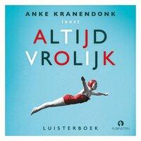 Altijd vrolijk - Anke Kranendonk