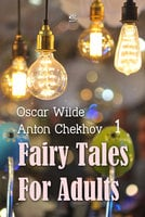 Fairy Tales for Adults Volume 1 - Anton Chekhov,Oscar Wilde