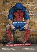 Den hemmelige fodboldspiller 2 - Røven af Premier League - Anonym