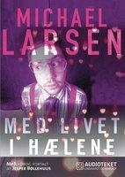 Med livet i hælene - Michael Larsen