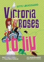Victoria Roses to liv - Gitte Løkkegaard