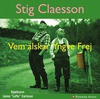 Vem älskar Yngve Frej - Stig Claesson