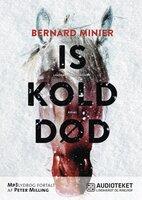 Iskold død - Bernard Minier