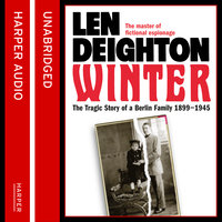Winter: A Berlin Family, 1899 – 1945 - Len Deighton