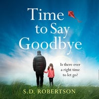 Time to Say Goodbye - S.D. Robertson
