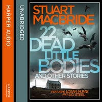 22 Dead Little Bodies and Other Stories - Stuart MacBride
