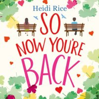 So Now You're Back - Heidi Rice