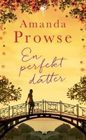 En perfekt datter - Amanda Prowse