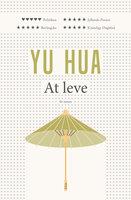 At leve - Yu Hua