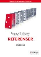 Referenser - Den avgörande faktorn som dubblar din försäljning - Bruce King