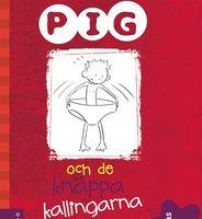 Pig 2: Pig och de knäppa kallingarna - Barbara Catchpole