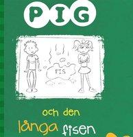 Pig 3: Pig och den långa fisen - Barbara Catchpole