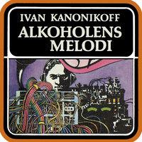 Alkoholens melodi - Ivan Kanonikoff