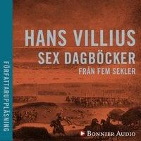 Sex dagböcker från fem sekler - Hans Villius