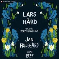 Lars Hård : Samlingsutgåva - Jan Fridegård