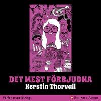 Det mest förbjudna - Kerstin Thorvall