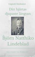 Vägledd meditation - Ditt hjärtas djupaste längtan - Björn Natthiko Lindeblad
