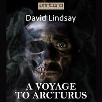 A Voyage to Arcturus - David Lindsay
