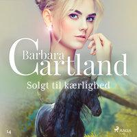 Solgt til kærlighed - Barbara Cartland