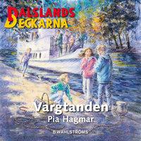 Dalslandsdeckarna 13 - Vargtanden - Pia Hagmar