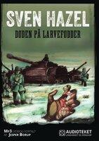 Døden på Larvefødder - Sven Hazel
