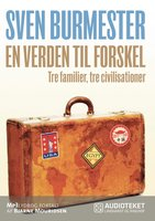 En verden til forskel - tre familier, tre civilisationer - Sven Burmester