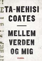 Mellem verden og mig - Ta-Nehisi Coates