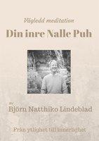 Vägledd meditation - Din inre Nalle Puh - Björn Natthiko Lindeblad