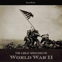 The Great Speeches of World War II - SpeechWorks