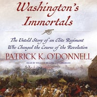 Washington's Immortals - Patrick K. O'Donnell