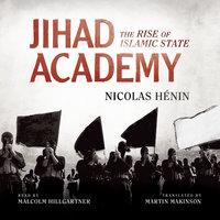 Jihad Academy - Nicolas Henin