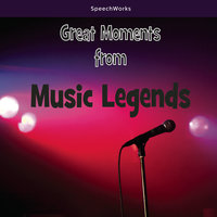 Great Moments from Music Legends - SpeechWorks
