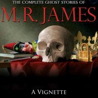 A Vignette - Montague Rhodes James