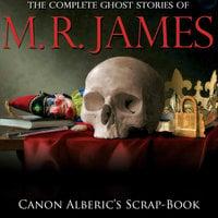 Canon Alberic's Scrap-Book - Montague Rhodes James