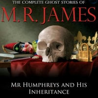 Mr Humphreys and His Inheritance - Montague Rhodes James